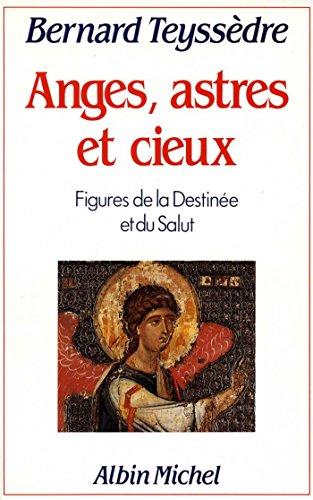 Anges Astres Et Cieux Figures De La Destine Et Du Salut