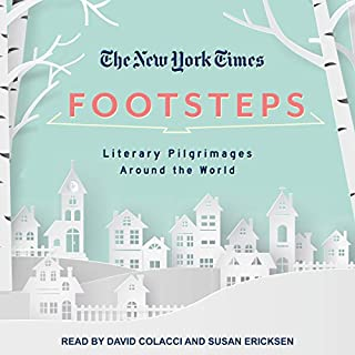 The New York Times: Footsteps     From Ferrante's Naples to Hammett's San Francisco, Literary Pilgrimages Around the World              By:                                                                                                                                 New York Times                               Narrated by:                                                                                                                                 David Colacci,                                                                                        Susan Ericksen                      Length: 9 hrs and 46 mins     2 ratings     Overall 3.5