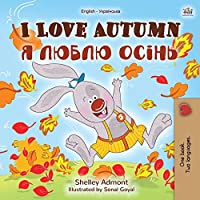 I Love Autumn (English Ukrainian Bilingual Book for Kids) (English Ukrainian Bilingual Collection)