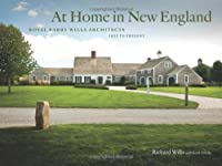 At Home in New England: Royal Barry Wills Architects 1925 to Present by Richard Wills(2013-12-06)