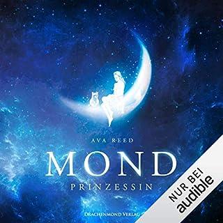 Mondprinzessin                   Autor:                                                                                                                                 Ava Reed                               Sprecher:                                                                                                                                 Shandra Schadt                      Spieldauer: 7 Std. und 35 Min.     258 Bewertungen     Gesamt 4,2