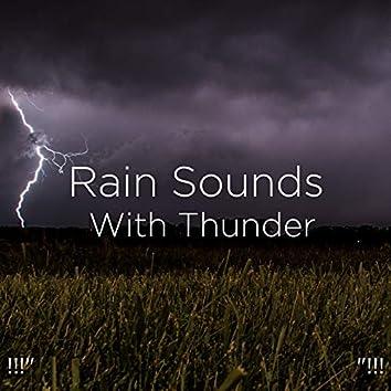 "!!!"" Rain Sounds With Thunder ""!!!"