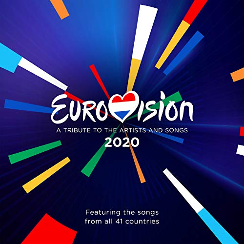 Eurovision 2020 - A Tribute To The Artist And Songs - Featuring The Songs From All 41 Countries