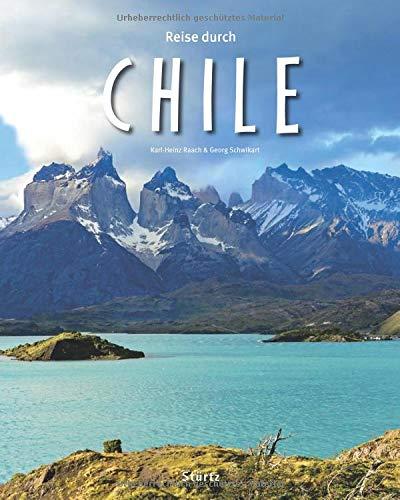 Reise durch Chile: Ein Bildband mit über 235 Bildern auf 140 Seiten - STÜRTZ Verlag