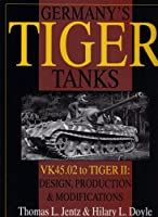 Germany's Tiger Tanks - Vk45 to Tiger II: Design, Production & Modifications (Schiffer Military History)