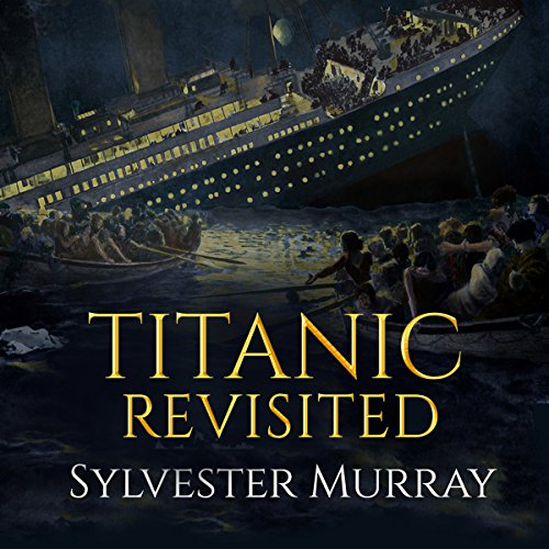 Titanic Revisited audiobook cover art