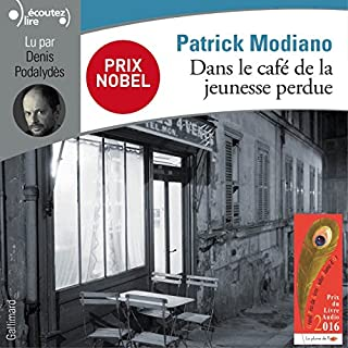 Dans le café de la jeunesse perdue                   By:                                                                                                                                 Patrick Modiano                               Narrated by:                                                                                                                                 Denis Podalydès                      Length: 3 hrs and 3 mins     10 ratings     Overall 3.9