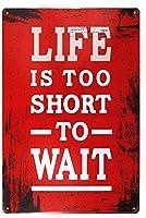 人生は待つには短すぎる、ブリキのサインヴィンテージ面白い生き物鉄の絵金属板ノベルティ