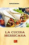 La Cucina Messicana (Cucina Etnica Vol. 6)