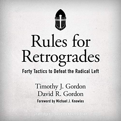 Rules for Retrogrades: Forty Tactics to Defeat the Radical Left Titelbild