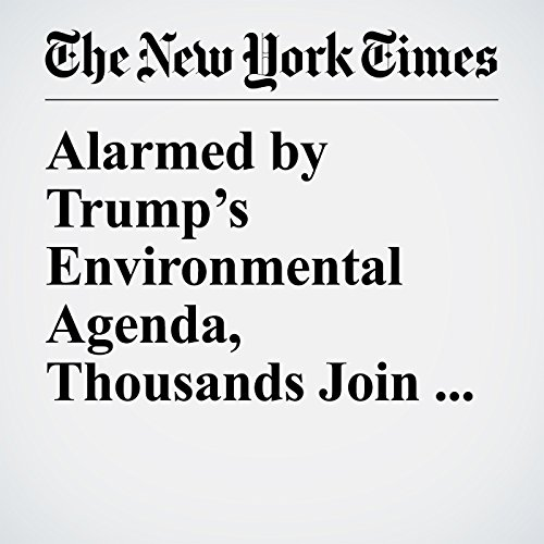 Alarmed by Trump's Environmental Agenda, Thousands Join Climate March copertina