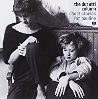 Short Stories for Pauline by Durutti Column (2012-09-25)