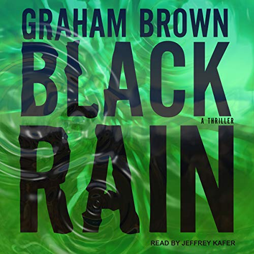 Black Rain     Hawker & Laidlaw Series, Book 1              By:                                                                                                                                 Graham Brown                               Narrated by:                                                                                                                                 Jeffrey Kafer                      Length: 12 hrs and 10 mins     25 ratings     Overall 4.2