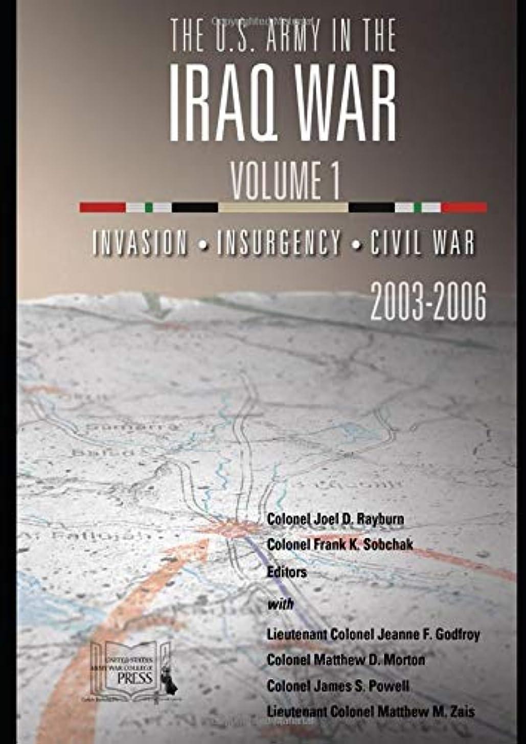専門用語航空会社誓約The U.S. Army in the Iraq War: Volume 1: Invasion – Insurgency – Civil War, 2003-2006