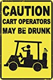Caution Cart Operators May Be Drunk 12' x 8' Funny Tin Sign Golf Accessory Clubhouse Decor Man Cave Sports Bar Wall Art
