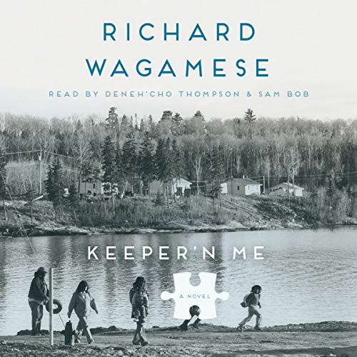 Keeper'n Me Audiobook By Richard Wagamese cover art