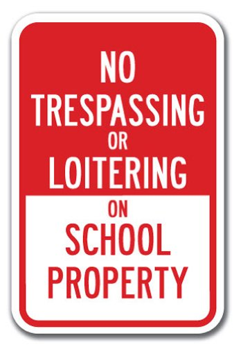 """No Trespassing Or Loitering On School Property Sign 12"""" X 18"""" Heavy Gauge Aluminum Signs"""
