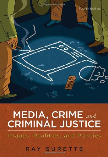 Media, Crime, and Criminal Justice: Images, Realities, and Policies