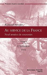 Au service de la France, tome V: L'Invasion : 1914 (French Edition)