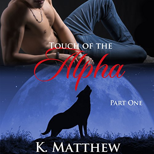 Touch of the Alpha (Touch of the Alpha Series Book 1) audiobook cover art