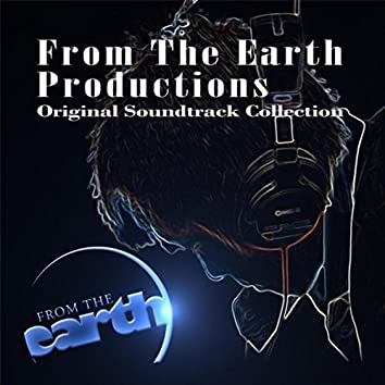 From the Earth Productions (Original Soundtrack Collection)