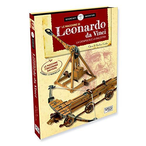 Le macchine di Leonardo da Vinci. La catapulta e la balestra. Scienziati e inventori