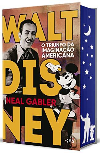Walt Disney: O triunfo da imaginação americana - 3ª Edição