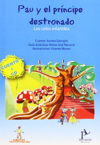 Pau Y El Principe Destronado - Los Celos Infantiles (+cd) (Cuentos Para Portarse Bien)
