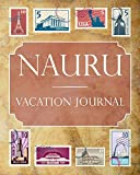 Nauru Vacation Journal: Blank Lined Nauru Travel Journal/Notebook/Diary Gift Idea for People Who Love to Travel