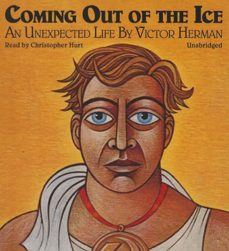 Coming Out of the Ice: An Unexpected Life