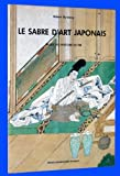 Le Sabre d'art japonais - [exposition, Jarville-la-Malgrange, 1989], Musée de l'histoire du fer,