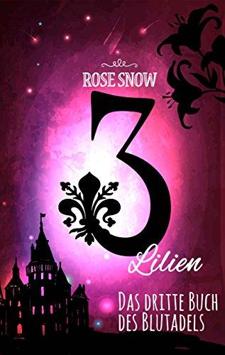 3 Lilien: Das dritte Buch des Blutadels (Die Bücher des Blutadels 3, Romantasy Bücher Trilogie Deutsch)