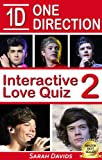 One Direction: 1D Interactive Love Quiz 2 (Interactive Quiz Books, Trivia Games & Puzzles all with Automatic Scoring) (English Edition)