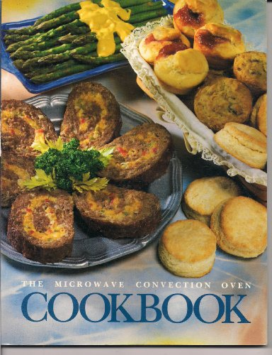 Microwave Convection Oven Cookbook, the