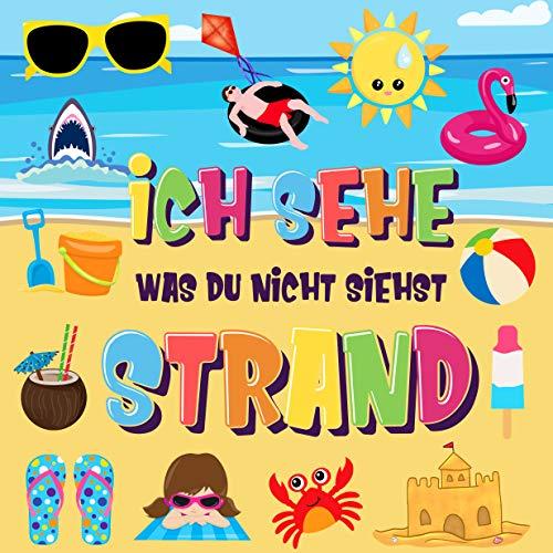 Ich sehe was du nicht siehst - Strand: Findest du den Bikini, das Handtuch und das Eis? | Ein lustiges Suchen und Finden im Sommerspiel für 2-4 jährige ... für 2-4 jährige Kinder 6) (German Edition)