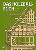 Das Holzbau-Buch (Edition libri rari) - Adolf Opderbecke