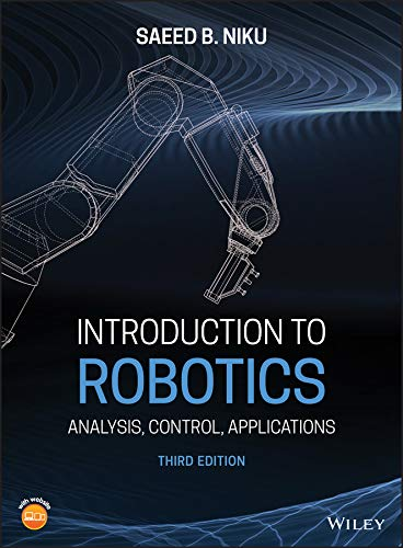 Introduction to Robotics: Analysis, Control, Applications, 3rd Edition Front Cover