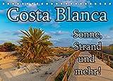 Costa Blanca - Sonne, Strand und mehr (Tischkalender 2022 DIN A5 quer): 200 km Küste, unzählige Sandstrände und 300 Sonnentage im Jahr - doch die Costa Blanca bietet mehr. (Monatskalender, 14 Seiten )