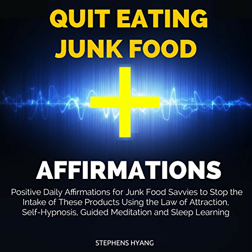 Quit Eating Junk Food Affirmations audiobook cover art