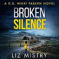 Broken Silence (Ds Nikki Parekh)