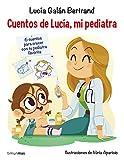 Cuentos de Lucía, mi pediatra: Ilustraciones de Núria Aparicio (Recopilatorios de cuentos de hoy)...