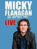 Micky Flanagan An' Another Fing Live