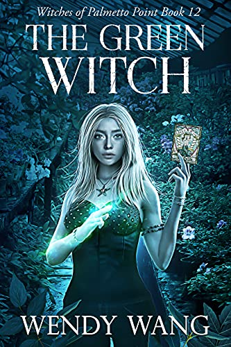 The Green Witch: Witches of Palmetto Point Book 12