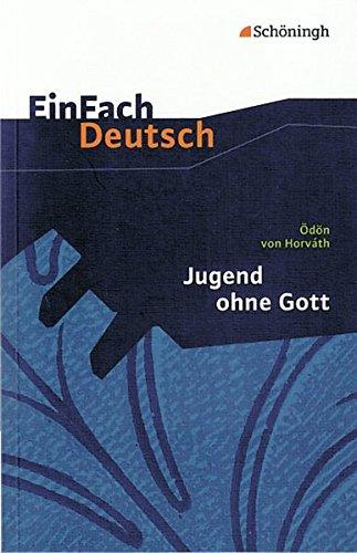 EinFach Deutsch Textausgaben: Ödön von Horváth: Jugend ohne Gott: Gymnasiale Oberstufe