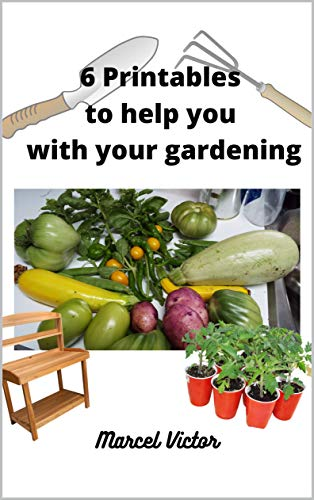 6 Printables To Help You With Your Gardening : Print your copies as you need them, start your gardening knowledge center today.
