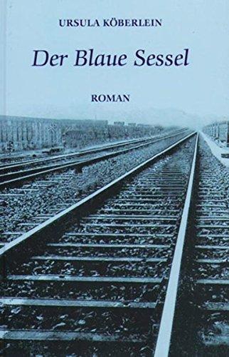 Der Blaue Sessel: Roman