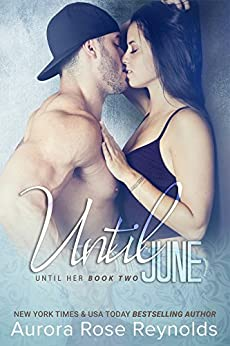 Until June (Until Her/him Book 3) by [Aurora Rose Reynolds]