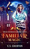Familiar Magic (Druid Enforcer Academy Book 1) (Kindle Edition)
