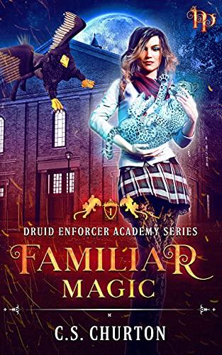Familiar Magic (Druid Enforcer Academy Book 1) (English Edition)