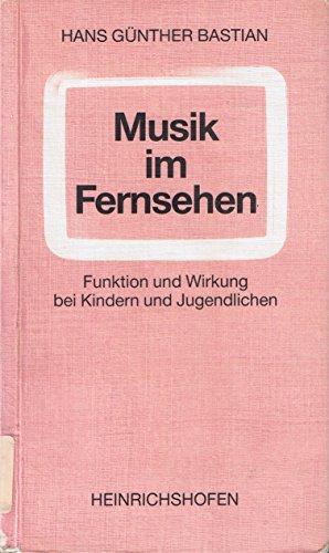 Musik im Fernsehen: Funktion und Wirkung bei Kindern und Jugendlichen (Taschenbücher zur Musikwissenschaft)